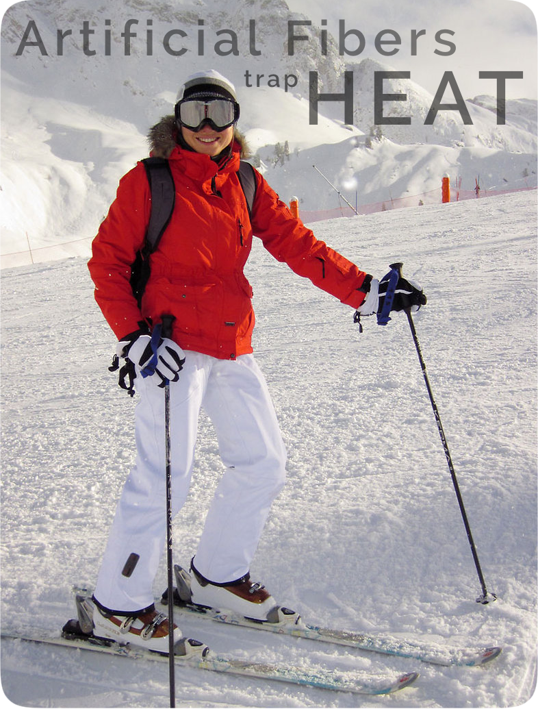 Artificial fibers trap heat - great for winter, not for every day